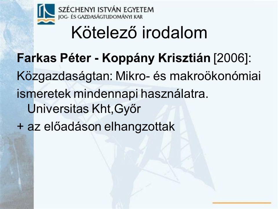 Kötelező irodalom Farkas Péter - Koppány Krisztián [2006]: